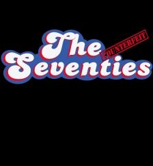 POSTPONED: The Counterfeit Seventies