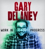LIVE STREAM: Gary Delaney - Work in Progress - SOLD OUT