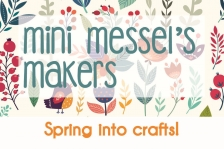 Mini Messels Makers: Spring Into Crafts